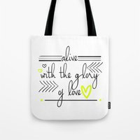 Alive with the Glory of Love Tote Bag