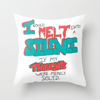 I Could Just Melt Throw Pillow