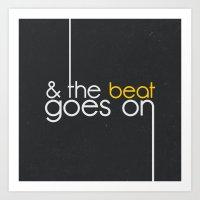& The Beat Goes On Art Print