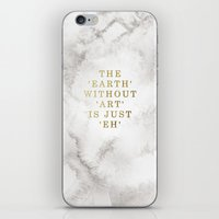 The Earth Without Art Is… iPhone & iPod Skin