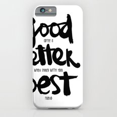 GOOD BETTER BEST iPhone 6s Slim Case