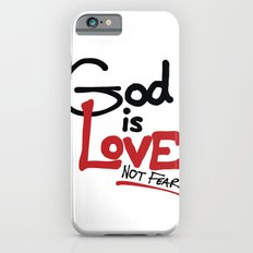 God Is Love...Not Fear. iPhone 6 Slim Case