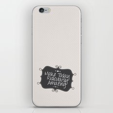 make today ridiculously amazing iPhone & iPod Skin