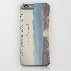 She Believed She Could S… iPhone 6 Slim Case
