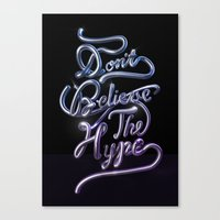 Don't Believe The Hype Canvas Print