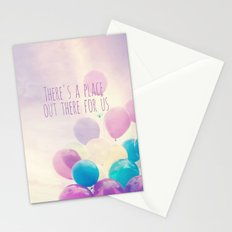 there's a place out there for us Stationery Cards