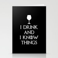 I Drink and i know Things Stationery Cards