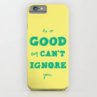 Be So Good They Can't Ig… iPhone 6 Slim Case