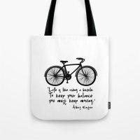 Life Is Like Riding A Bi… Tote Bag