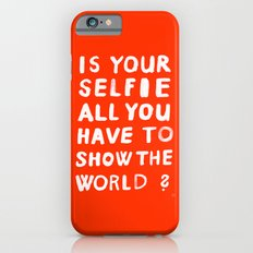 YOUR SELFIE iPhone 6 Slim Case