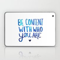 Be Content With Who You … Laptop & iPad Skin
