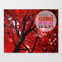 Have A Deliciously Aweso… Canvas Print