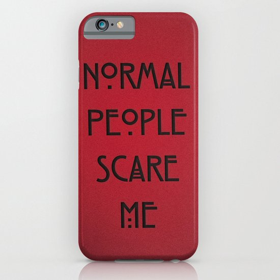 Normal People Scare Me iPhone & iPod Case