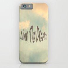Livin The Dream iPhone 6s Slim Case