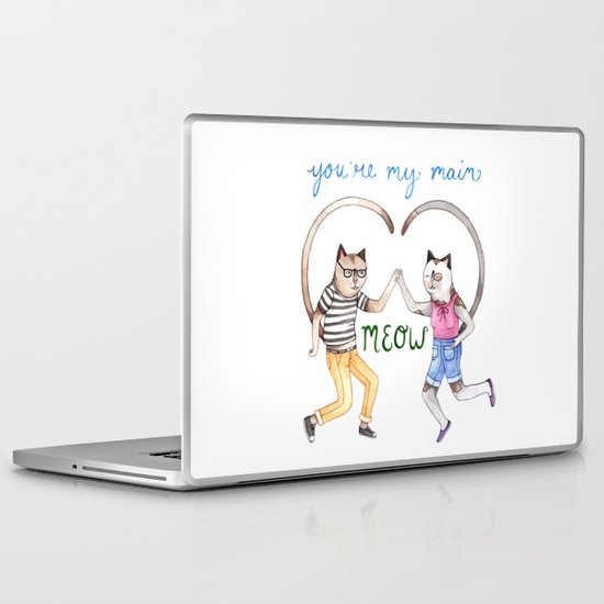 You're My Main Meow Laptop & iPad Skin