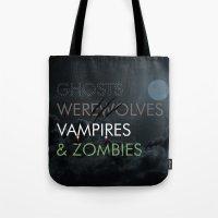 Ghosts, Werewolves, Vampires & Zombies Tote Bag