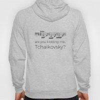 Tuba - Are you kidding me, Tchaikovsky? Hoody