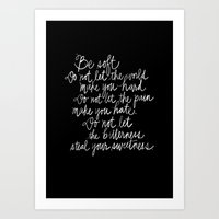 Be Soft Art Print