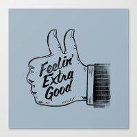 Feelin' Extra Good Canvas Print