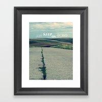 Just Keep On Going Framed Art Print