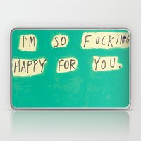 I'm So Fucking Happy For… Laptop & iPad Skin