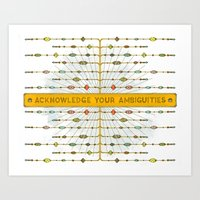Acknowledge Your Ambigui… Art Print
