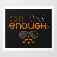 Am I Cool Enough? Art Print