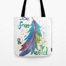 Be Free Be Wild Tote Bag