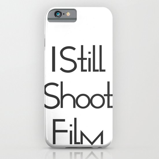 I Still Shoot Film! iPhone & iPod Case
