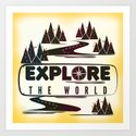 Explore the world Art Print