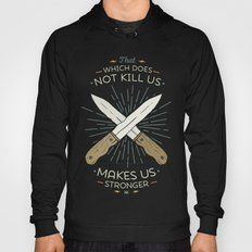 That which does not kill us makes us stronger Hoody