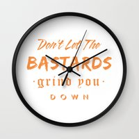 Don't let the bastards grind you down. Wall Clock
