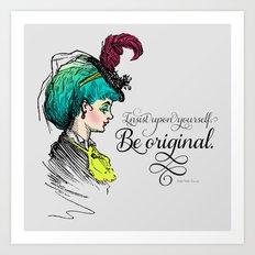 Be original. Art Print