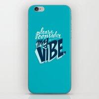 Please Consider My Vibe iPhone & iPod Skin
