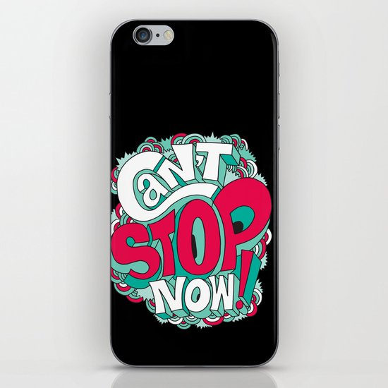 Can't Stop Now! iPhone & iPod Skin