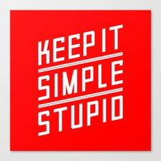 Keep it Simple Stupid Canvas Print