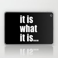 it is what it is (on black) Laptop & iPad Skin