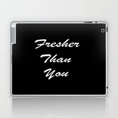Fresher Than You Laptop & iPad Skin