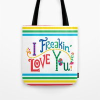 I freakin' love you Tote Bag