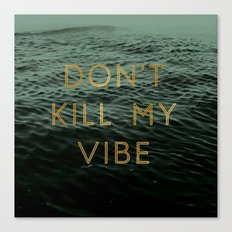 Vibe Killer Canvas Print