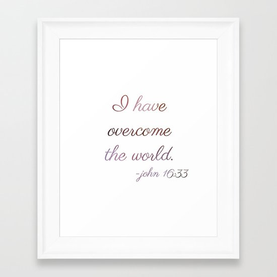 I Have Overcome the World Framed Art Print