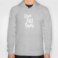 Live Full Lives Hoody