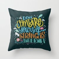 DON'T COMPARE YOURSELF T… Throw Pillow