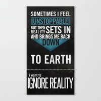 Ignore Reality Canvas Print