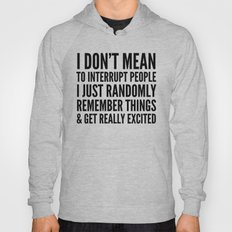 I DON'T MEAN TO INTERRUPT PEOPLE Hoody
