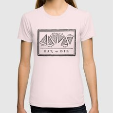 Eat, or Die Womens Fitted Tee Light Pink SMALL