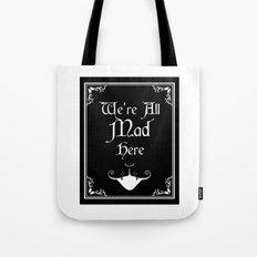 Alice In Wonderland We're All Mad Here Tote Bag