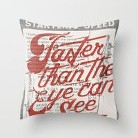 Faster Than The Eye Can … Throw Pillow