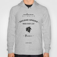 Albert Camus Quote - Autumn is a second spring when every leaf, is a flower. Hoody