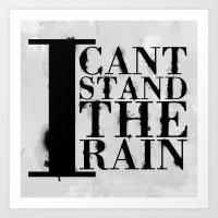 I Cant Stand The Rain Art Print